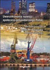 Uwarunkowania rozwoju społeczno-gospodarczego Polski - okładka książki