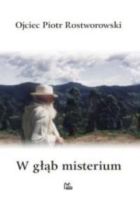 W głąb misterium (+ CD) - o. Piotr Rostworowski OSB - okładka książki