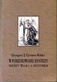 W poszukiwaniu syntezy między wiarą a rozumem - okładka książki