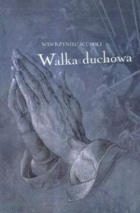 Walka duchowa - Wawrzyniec Scupoli - okładka książki