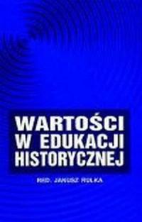 Wartości w edukacji historycznej - okładka książki