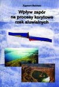 Wpływ zapór na procesy korytowe rzek aluwialnych - okładka książki