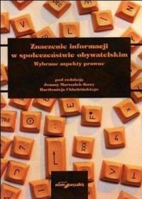 Znaczenie informacji w społeczeństwie obywatelskim. Wybrane aspekty prawne - okładka książki