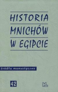 Historia mnichów w Egipcie. Źródła monastyczne nr 42 - okładka książki