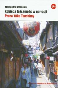 Kobieca tożsamość w narracji. Proza Yoko Tsushimy - okładka książki