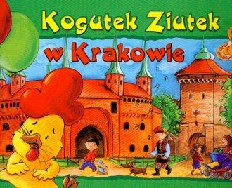 Kogutek Ziutek w Krakowie - okładka książki