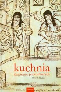 Kuchnia klasztorów prawosławnych - okładka książki