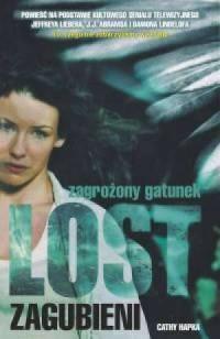 Lost. Zagubieni 1. Zagrożony gatunek. Powieść na podstawie przebojowego serialu telewizyjnego Jeffreya Liebera, J.J. Abramsa i Damona Lindelofa - okładka książki
