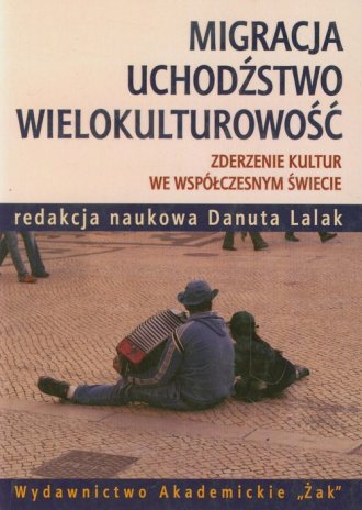 Migracja, uchodźstwo, wielokulturowość. - okładka książki