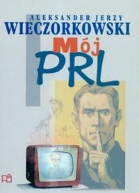 Mój PRL - okładka książki
