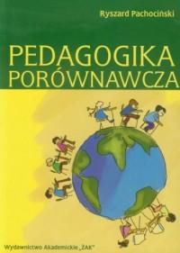 Pedagogika porównawcza - Ryszard Pachociński - okładka książki