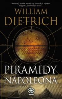 Piramidy Napoleona - William Dietrich - okładka książki