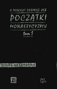 Początki monastycyzmu chrześcijańskiego. Tom 1. Źródła monastyczne nr 21 - okładka książki