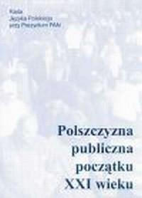 Polszczyzna publiczna początku XXI wieku - okładka książki