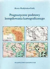 Pragmatyczne podstawy kompilowania kartograficznego - okładka książki