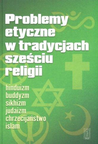 Problemy etyczne w tradycjach sześciu - okładka książki
