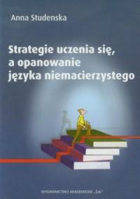 Strategie uczenia się, a opanowanie języka niemacierzystego - okładka książki