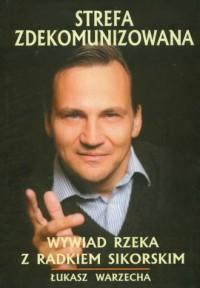 Strefa zdekomunizowana - Łukasz Warzecha - okładka książki
