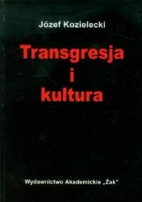 Transgresja i kultura - Józef Kozielecki - okładka książki