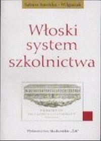 Włoski system szkolnictwa - Sabina Sawicka-Wilgusiak - okładka książki