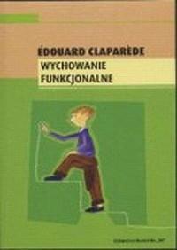 Wychowanie funkcjonalne - Edouard Claparede - okładka książki