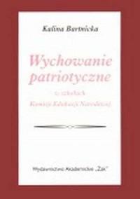 Wychowanie patriotyczne w szkołach Komisji Edukacji Narodowej - okładka książki
