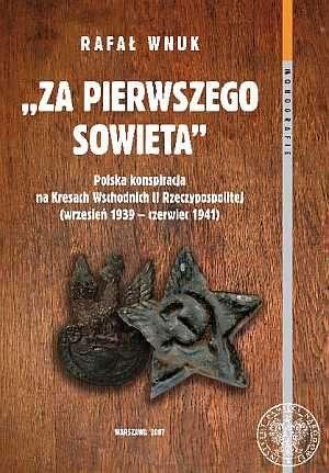 Za pierwszego Sowieta. Polska konspiracja - okładka książki