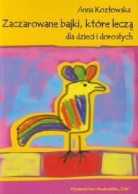 Zaczarowane bajki, które leczą dla dzieci i dorosłych - okładka książki