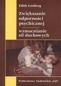 Zwiększanie odporności psychicznej, wzmacnianie sił duchowych - okładka książki