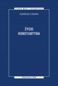 Życie Konstantyna. Seria: Źródła Myśli Teologicznej - okładka książki