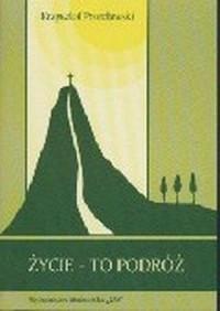 Życie - to podróż. Wprowadzenie do filozofii turystyki - okładka książki