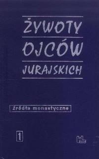 Żywoty Ojców Jurajskich. Źródła monastyczne nr 1 - okładka książki