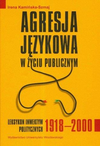 Agresja językowa w życiu publicznym. - okładka książki