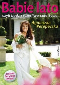 Babie lato, czyli bądź szczęśliwa całe życie - okładka książki
