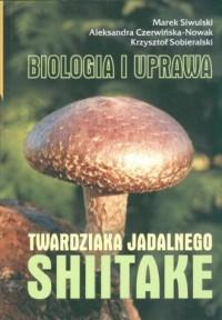Biologia i uprawa twardziaka jadalnego shitake - okładka książki