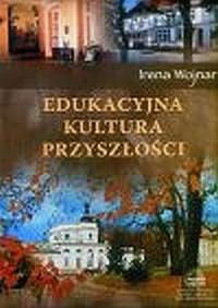 Edukacyjna kultura przyszłości - okładka książki