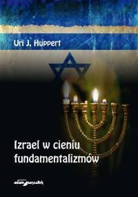 Izrael w cieniu fundamentalizmów - okładka książki