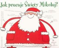 Jak pracuje święty Mikołaj? - okładka książki