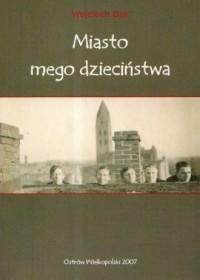 Miasto mego dzieciństwa - okładka książki