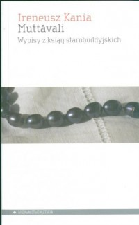 Muttavali. Wypisy z ksiąg starobuddyjskich - okładka książki
