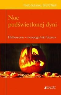 Noc podświetlonej dyni. Halloween - neopogański biznes - okładka książki