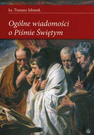 Ogólne wiadomości o Piśmie Świętym - okładka książki