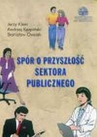 Spór o przyszłość sektora publicznego - okładka książki