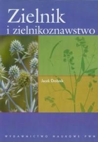 Zielnik i zielnikoznawstwo - Jacek Drobnik - okładka książki