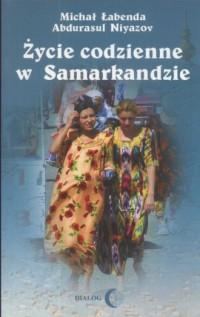 Życie codzienne w Samarkandzie - okładka książki