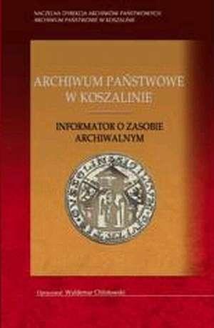 Archiwum Państwowe w Koszalinie. - okładka książki