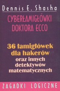 Cyberłamigłówki doktora Ecco. 36 łamigłówek dla hakerów oraz innych detektywów matematycznych - okładka książki
