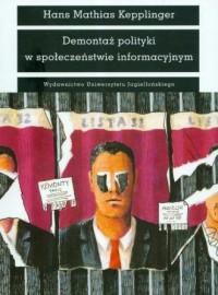 Demontaż polityki w społeczeństwie informacyjnym - okładka książki