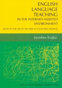 English Language Teaching in the Internet-Assisted Environment. Issues in the Use of the Web as a Teaching Medium - okładka książki