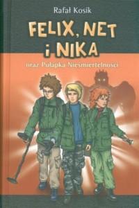 Felix, Net i Nika oraz Pułapka Nieśmiertelności. Tom 4 - okładka książki